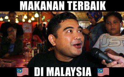 MAKANAN TERBAIK DI MALAYSIA!